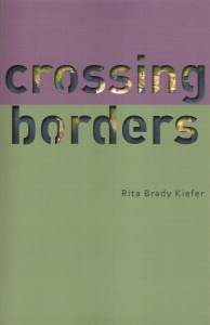 Crossing Borders by Rita Brady Kiefer